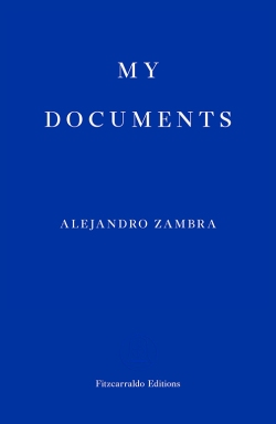 My Documents by Alejandro Zambra [Final cover]