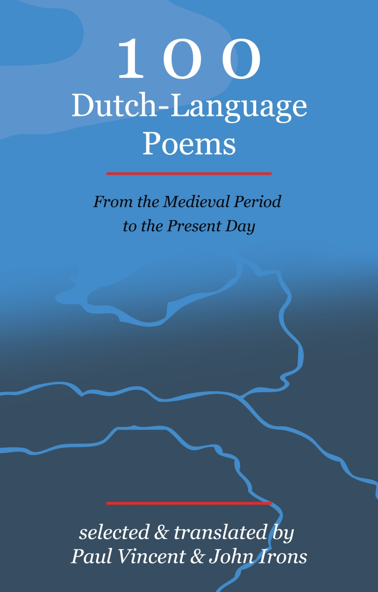 Distinctiveness and Collaboration: 100 Dutch-Language Poems: From the  Medieval Period to the Present Day, selected and translated by Paul Vincent  and John ...